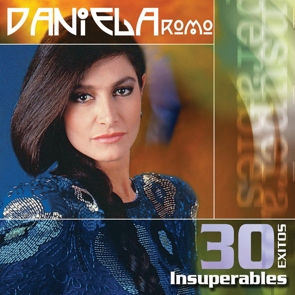 Daniela Romo - 30 Éxitos Insuperables iTunes Plus